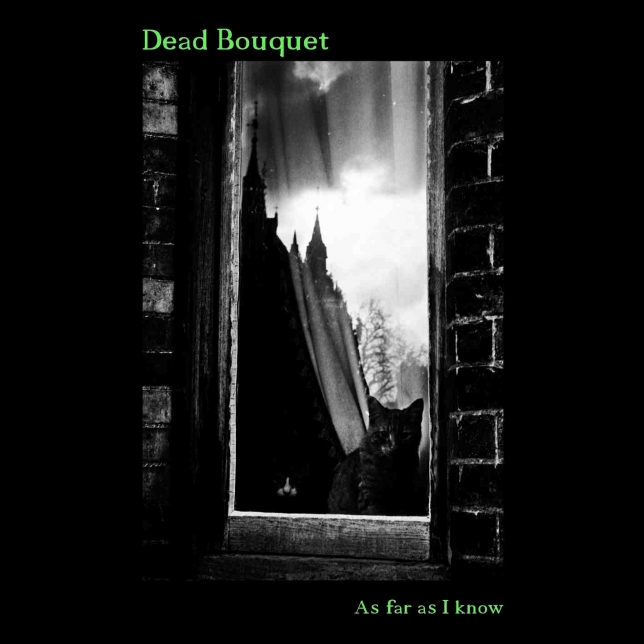 I Dead Bouquet annunciano il loro esordio. Esce As Far As I Know