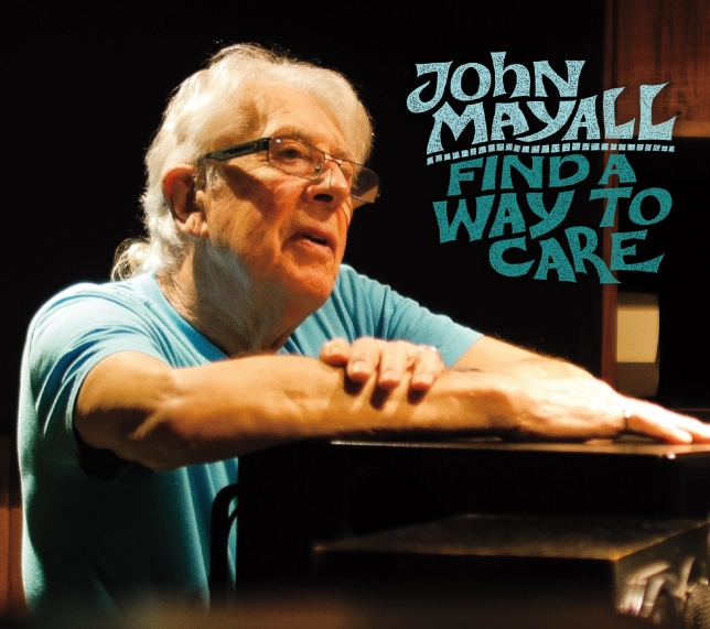 Esce oggi Find A Way To Care, nuovo album di John Mayall